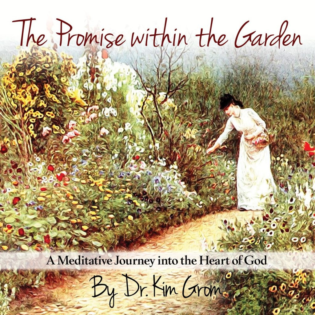 A Meditative Journey The Promise within the GardenDr. Kim Grom