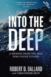 Into the Deep with Robert D. Ballard