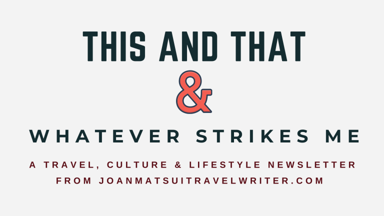This and That & Whatever Strikes Me Travel, Cultural, and Lifestyle Newsletter